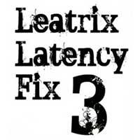 LEATRIX LATENCY FIX